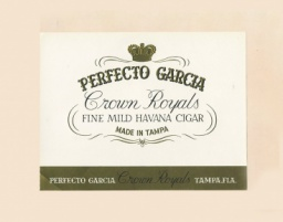 Этикетка от коробки для сигар «Perfecto Garcia. Crown Royals». Fine mild Havana cigar. Made in Tampa. США, Тампа. Начало XX в.